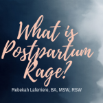 What is Postpartum Rage?